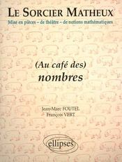 (Au Cafe Des) Nombres Le Sorcier Matheux Mise En Pieces De Theatre De Notions Mathematiques - Intérieur - Format classique