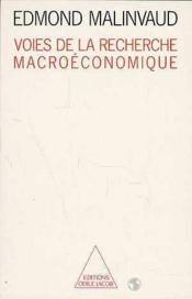 Voies De La Recherche Macroeconomique - Couverture - Format classique
