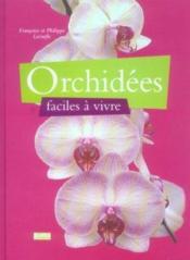 Orchidees faciles a vivre - Couverture - Format classique