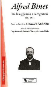 Alfred Binet ; de la suggestion à la cognition - Couverture - Format classique