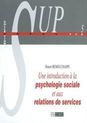 Une Introduction A La Psychologie Sociale Et Aux Relations De Services - Couverture - Format classique