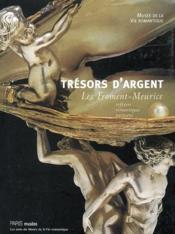 Tresors D'Argent - Les Froment-Meurice - Couverture - Format classique