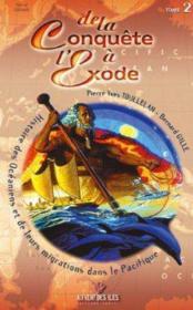 De la conquête à l'exode t.2, 1999 ; histoire des Océaniens et de leurs migrations dans le Pacifique - Couverture - Format classique