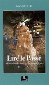 Lire le passé ; méthodes de fouilles archéologiques - Couverture - Format classique