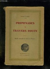 Promenades A Travers Rouen. Etudes Normandes De Moeurs Et D Histoire. - Couverture - Format classique