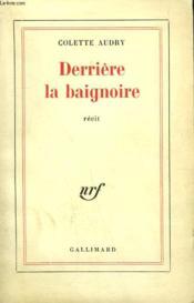 Derriere La Baignoire. - Couverture - Format classique