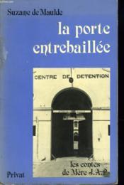 La Porte Entrebaillee. Les Contes De La Mere J.A.P. - Couverture - Format classique