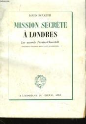 Mission Secrete A Londres. Les Accords Petain-Churchill. - Couverture - Format classique