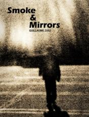Vente livre :  Smoke and mirrors  - Guillaume Zuili