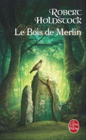 Le bois de Merlin – Holdstock-R – ACHETER OCCASION – 10/10/2007