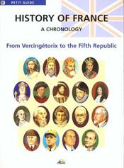 Vente livre :  History of France, a chronology ; from Vercingétorix to the Fifth Republic  - Collectif