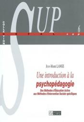 Une Introduction A La Psychopedagogie : Des Methodes D'Education Active Aux Methodes D'Intervention - Couverture - Format classique