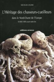 L'Heritage Des Chasseurs Cueilleurs Dans Le Nord-Ouest De L'Europe 1000-3000 Avant Notre Ere - Couverture - Format classique