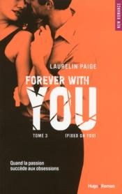 Vente  Fixed on you T.3 ; forever with you  - Laurelin Paige