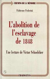 L'Abolition De L'Esclavage De 1848 : Une Lecture De Victor Schoelcher - Intérieur - Format classique