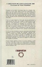 L'Abolition De L'Esclavage De 1848 : Une Lecture De Victor Schoelcher - 4ème de couverture - Format classique
