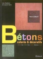 Bétons colorés et décoratifs - Couverture - Format classique