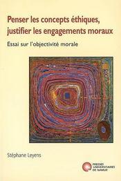 Penser les concepts éthiques, justifier les engagements moraux - Intérieur - Format classique