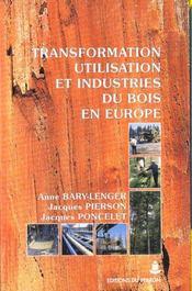 Transformation, Utilisation Et Industries Du Bois En Europe - Intérieur - Format classique