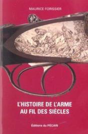 Lhistoire De Larme Au Fil Des Siecles - Couverture - Format classique