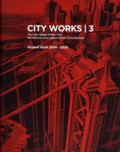 Vente livre :  City works t.3 ; student work 2008-2009 ; the city college of New York  - Bradley Horn
