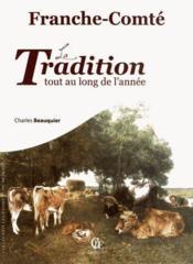 Franche Comté ; la tradition tout au long de l'année - Couverture - Format classique