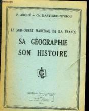 Le Sud-Ouest Maritime De La France - Sa Geographique Son Histoire - Couverture - Format classique