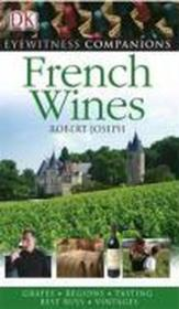Vente livre :  EYEWITNESS ; FRENCH WINES - GRAPES. REGIONS. TASTING. BEST BUYS. VINTAGES  - R. Joseph