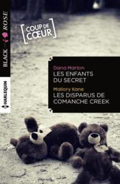 Les enfants du secret ; les disparus de Comanche Creek  - Dana Marton - Mallory Kane