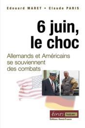 6 juin le choc ; allemands et américains se souviennent - Couverture - Format classique