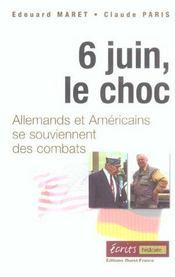 6 juin le choc ; allemands et américains se souviennent - Intérieur - Format classique