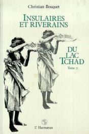 Insulaires et riverains t.2 ; du lac Tchad - Couverture - Format classique