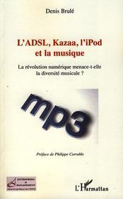 L'Adsl. Kazaa. L'Ipod Et La Musique ; La Revolution Numerique Menace- T-Elle La Diversite Musicale ? - Intérieur - Format classique