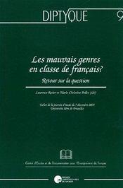 Les mauvais genres en classe de français ? retour sur la question ; échos de la journée d'étude du 7 décembre 2005 ; université libre de Bruxelles - Couverture - Format classique