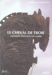 Le cheval de troie ; variations autour d'une guerre - Intérieur - Format classique