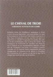 Le cheval de troie ; variations autour d'une guerre - 4ème de couverture - Format classique