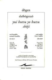 Yui butsu yo bustsu ; shoji / seul bouddha connait bouddha; vie-mort - Couverture - Format classique