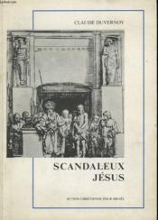 Scandaleux Jesus. + Envoi De L'Auteur. - Couverture - Format classique