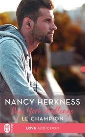 Vente livre :  New York challenge T.2 ; le champion  - Nancy Herkness