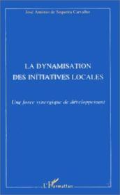 La Dynamisatioin Des Initiatives Locales - Couverture - Format classique