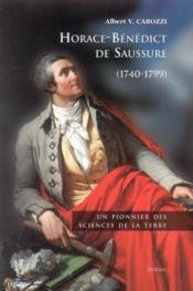 Horace-Benedict De Saussure (1740-1799) : Un Pionnier Des Sciences De La Terre - Couverture - Format classique