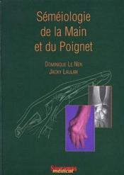 Séméiologie de la main et du poignet - Couverture - Format classique