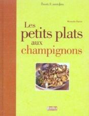 Les petits plats aux champignons - Couverture - Format classique