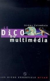 Le dico du multimedia - Couverture - Format classique