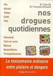 Nos drogues quotidiennes - Couverture - Format classique