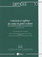 Construire et exploiter des corpus de genres scolaires ; échos de la journée d'étude du 10 juin 2006 - Couverture - Format classique