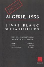 Algerie 1956 . Livre Blanc Sur La Repression - Intérieur - Format classique