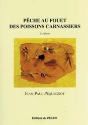 Pêche au fouet des poissons carnassiers (2e édition) - Couverture - Format classique