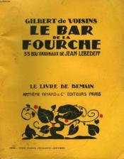Le Bar De La Fourche. 35 Bois Originaux De Jean Lebedeff. Le Livre De Demain N°119. - Couverture - Format classique