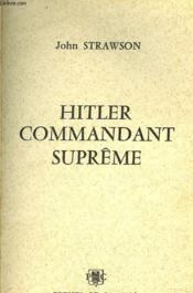 Hitler, Commandant Supreme - Couverture - Format classique